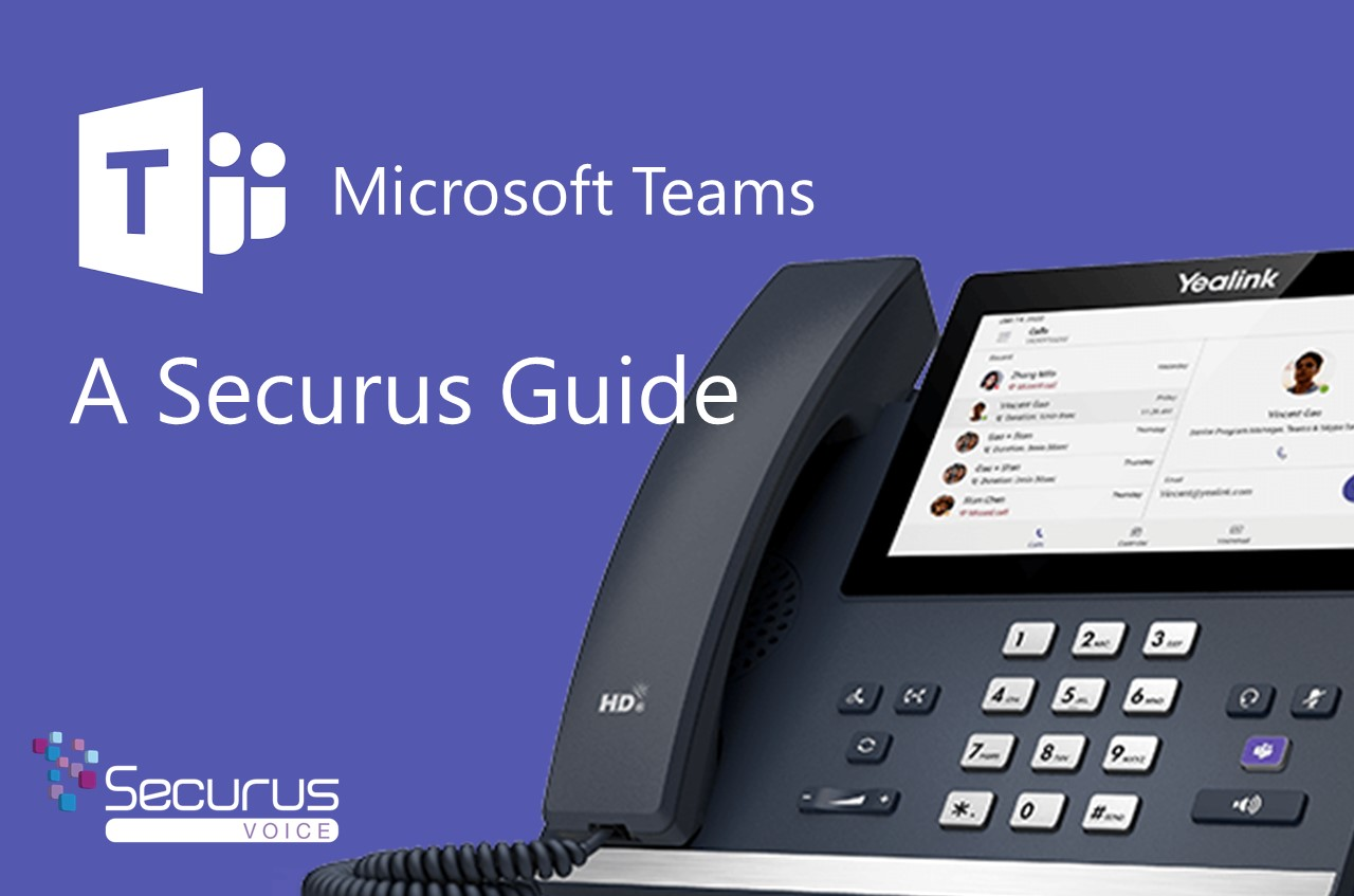 The Securus Guide to Microsoft Teams
