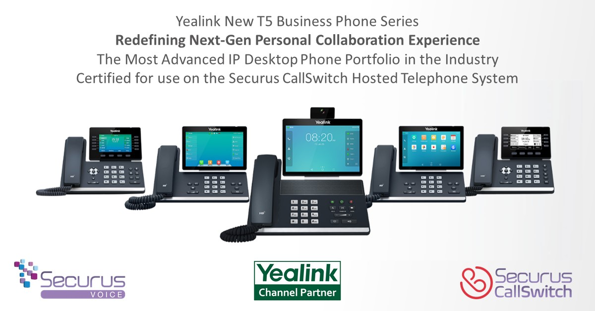 Introducing the Yealink T5 Premium Business Phone Range – Available on the Securus CallSwitch Platform